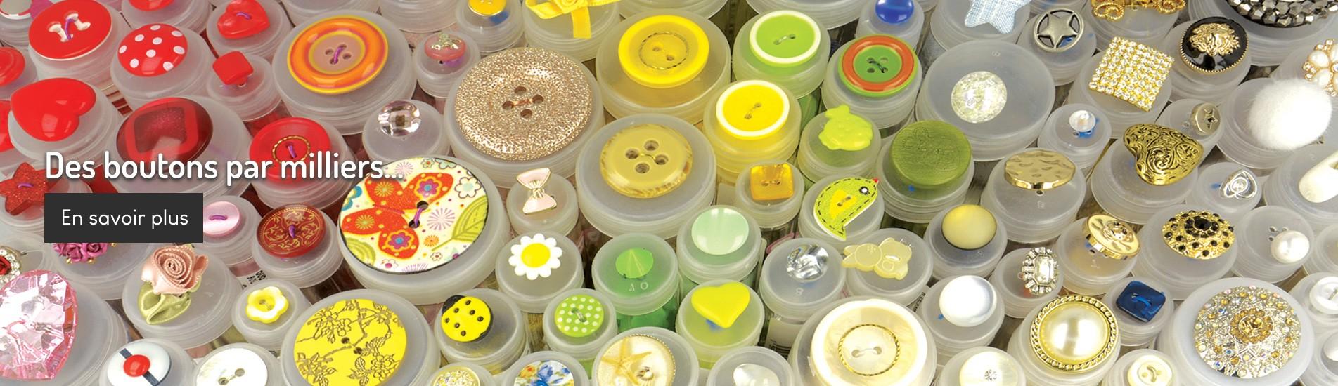 Des boutons par milliers...
